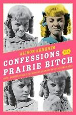 Confessions of a Prairie Bitch: How I Survived Nellie Oleson and Learned to Lov
