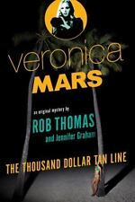 Veronica Mars: An Original Mystery by Rob Thomas: The Thousand-Dollar -ExLibrary