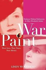 War Paint: Madame Helena Rubinstein and Miss Elizabeth Arden, Their Lives, Thei