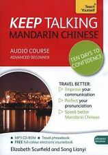 Keep Talking Mandarin Chinese Audio Course - Ten Days to Confidence: Advanced be