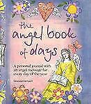 The Angel Book of Days: A Personal Journal with an Angel Message for Every Day o
