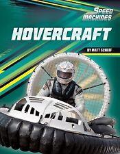Speed Machines Ser.: Hovercraft by Matt Scheff (2014, Hardcover)