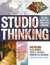 Studio Thinking : The Real Benefits of Visual Arts Education by Ellen Winner,...