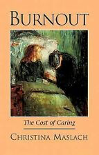 Burnout : The Cost of Caring by Christina Maslach (2003, Hardcover)