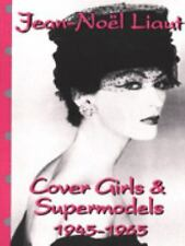 Cover Girls and Supermodels: 1945-1965, Liaut, Jean-Noel, Acceptable Book