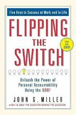 Flipping the Switch... : Unleash the Power of Personal Accountability Using...