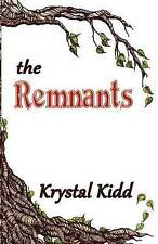 The Remnants: An Action-Filled Adventure-Romance That Will Inflam Kidd, Krystal