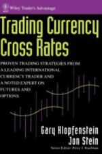 Wiley Trader's Exchange: Trading Currency Cross Rates : Proven Trading Strategie