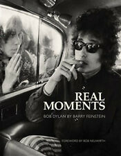 BOB DYLAN - Real Moments - Bob Dylan Book (Paperback) by Barry Feinstein