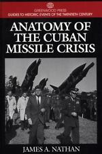 Anatomy of the Cuban Missile Crisis: (Greenwood Press Guides to Historic Events
