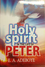 The Holy Spirit in the Life of Peter by Pastor E. A. Adeboye