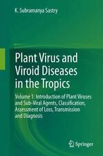 Plant Virus and Viroid Diseases in the Tropics : Volume 1: Introduction of...