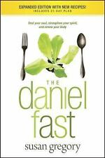 The Daniel Fast Feed Your Soul, Strengthen Your Spirit, and Renew Your Body, New