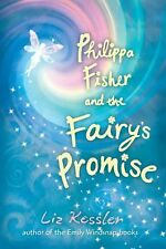 Philippa Fisher and the Fairy's Promise by Kessler, Liz, Good Book