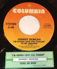 Johnny Duncan 45 I'm Gonna Love You Tonight In My Dreams / Wine Oh Wine  w/ts