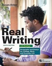 Real Writing with Readings: Paragraphs and Essays for College, Work, and Everyda
