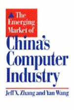 The Emerging Market of China's Computer Industry-ExLibrary