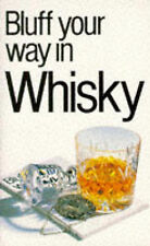 Bluff Your Way In Whisky :, David Milsted