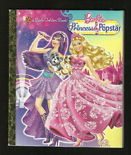 Little Golden Book- Barbie - The Princess and the Popstar, 2012, VG (+)