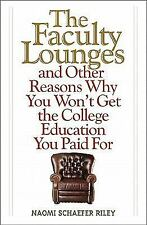 The Faculty Lounges: And Other Reasons Why You Won't Get the College E-ExLibrary