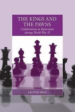 The Kings and the Pawns: Collaboration in Byelorussia during World War II (War a