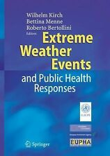 Extreme Weather Events and Public Health Responses (2005, Hardcover)