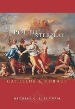 Poetic Interplay: Catullus and Horace Martin Classical Lectures