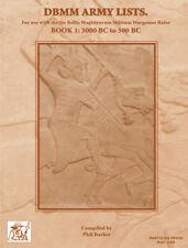 DE BELLIS MAGISTRORUM MILITUM (DBMM) ARMY LISTS BOOK 1: 3000 BC TO 500 BC