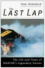 The Last Lap : The Life and Times of NASCAR's Legendary Heroes