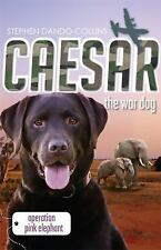 Caesar the War Dog: Operation Pink Elephant, Dando-Collins, Stephen, New Books