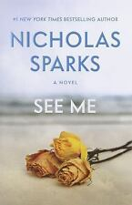 SEE ME by Nicholas Sparks a Hardcover book with FREE SHIPPING