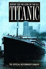 Report on the Loss of the S.S. Titanic