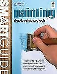 SMART GUIDE, PAINTING, step-by-step projects- CREATIVE HOMEOWNER (PAPERBACK) NEW