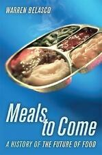 California Studies in Food and Culture: Meals to Come : A History of the...