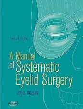 A Manual of Systematic Eyelid Surgery by J. R. O. Collin (2006, Paperback,...