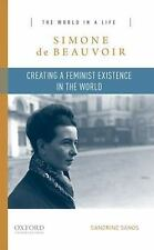 Simone de Beauvoir: Creating a Feminist Existence in the World (The World in a L