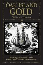 Oak Island Gold: Startling New Discoveries in the World's Most Famous Treasure H