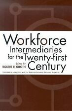 Workforce Intermediaries: For The 21St Century ~ Robert Giloth HC
