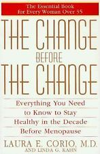 The Change Before the Change : Everything You Need to Know to Stay Hea-ExLibrary
