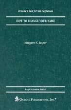 How to Change Your Name (Oceana's Legal Almanacs: Law for the Layperso-ExLibrary