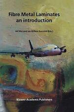 Fibre Metal Laminates : An Introduction (2001, Paperback)