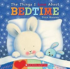 Things I Love About Bedtime, Moroney, Trace, Good Book