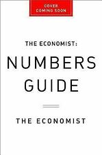 The Economist Numbers Guide 6th Ed: The Essentials of Business Numeracy Econo