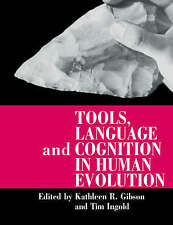 Tools, Language and Cognition in Human Evolution by Gibson, Kathleen R., Ingold