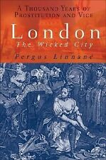 London: The Wicked City: A Thousand Years of Prostitution and Vice, Fergus Linna