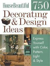 House Beautiful 750 Decorating & Design Ideas: Express Yourself with Color, Patt
