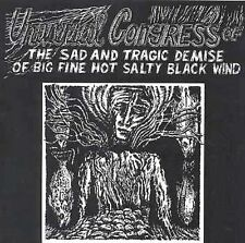 Universal Congress Of Sad Tragic Demise Of Big Fine Hot Salty Black Wind CD EX