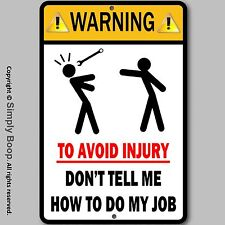 "Man Cave Garage Warning Sign Don't Tell Me How To Do My Job Aluminum 8""x12"" New"