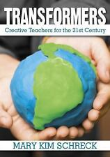 Transformers: Creative Teachers for the 21st Century-ExLibrary