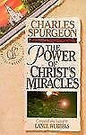 Discovering the Power of Christ's Miracles by Charles H. Spurgeon (1995, Pape...